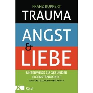 Trauma, Angst und Liebe
