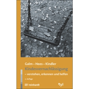 Kindesvernachlässigung – verstehen, erkennen, helfen